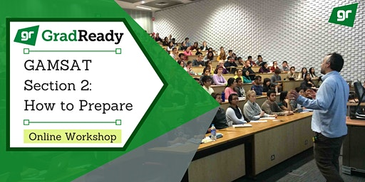 Gamsat Section 2 Online Workshop | GradReady