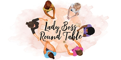 Lady Boss Round Table - 2020 Business Planning & Strategy Workshop
