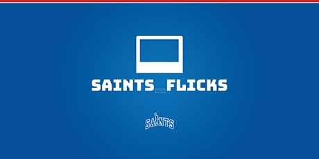 Saints_Flicks tickets