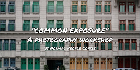 """""""Common Exposure"""" Photography Workshop tickets"""