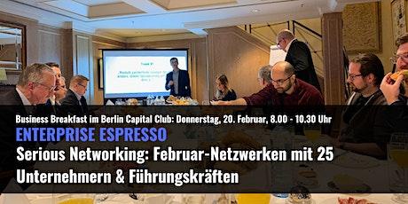 Enterprise Espresso Serious Networking: Februar-Netzwerken mit 25 Unternehmern & Führungskräften tickets
