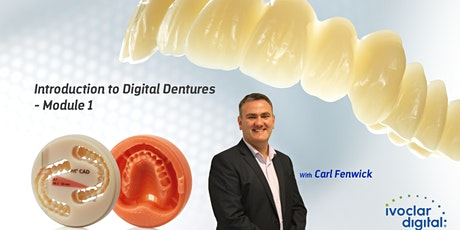 Introduction to Digital Dentures - Module 1-  2 days  tickets