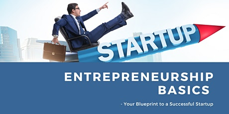 Entrepreneurship Basics - Your Blueprint To A Successful Business Startup tickets