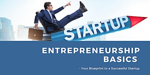 Entrepreneurship Basics - Your Blueprint To A Successful Startup