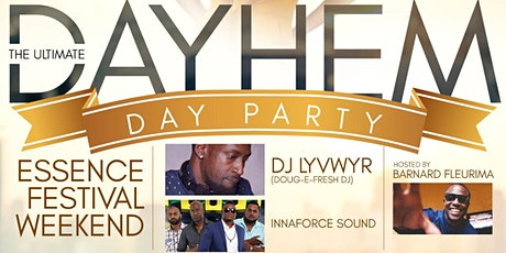 """DAYHEM"" Day Party Essence weekend tickets"