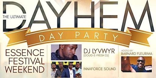 """DAYHEM"" Day Party Essence weekend"