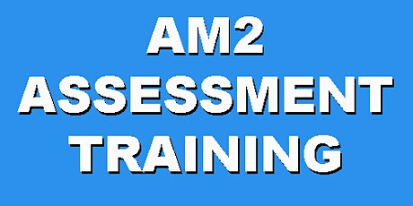 AM2 Assessment Training (1 Day Refresher Training) tickets