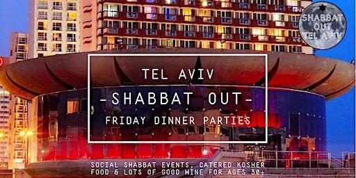 Shabbat Out: Tel Aviv Friday Eve Social Dinner Parties, Jan 31st 6pm