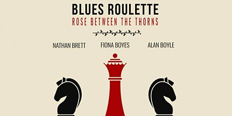 Blues Roulette Rose Between the Thorns tickets