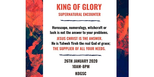 King Of Glory Supernatural Encounter 2020