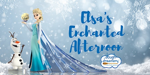 Elsa's ENCHANTED AFTERNOON at Dough Dreamery!