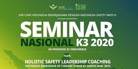 SEMINAR NASIONAL K3 -HOLISTIC SAFETY LEADERSHIP COACHING tickets