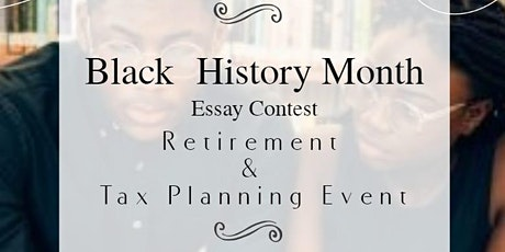 Black History Month Essay Contest / Retirement & Tax Planning Event tickets