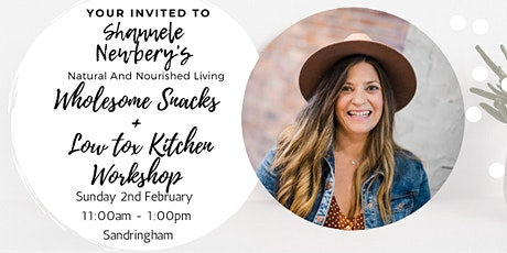 Wholesome Snacks + A Low Tox Kitchen Workshop tickets