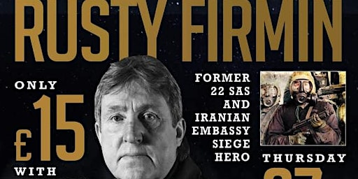 An evening with Rusty Firmin Former SAS and Iranian Embassy Siege Hero