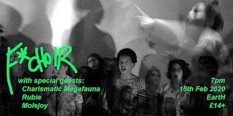 F*Choir + Charismatic Megafauna / Rubie / molejoy tickets
