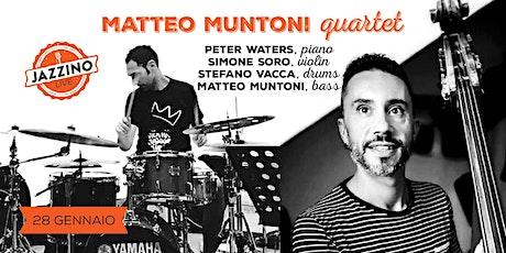 Matteo Muntoni Quartet - Live at Jazzino biglietti