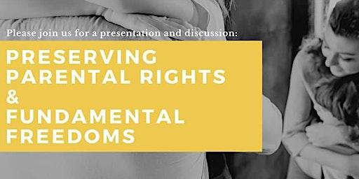 Preserving Parental Rights  &  Fundamental Freedoms