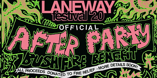 Official Laneway Festival After Party - Bushfire Benefit