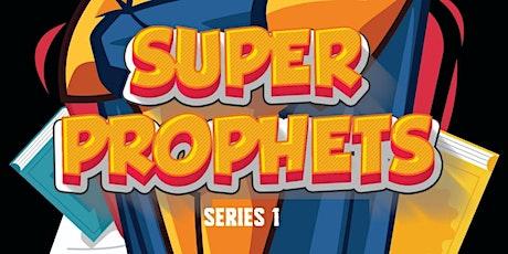 Super Prophets Series 1 tickets