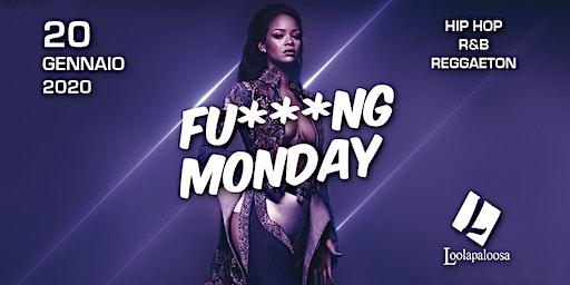 FU***NG MONDAY