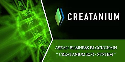 CREATANIUM ECO SYSTEM : ASEAN BUSINESS BLOCKCHAIN