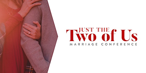 Just the Two of Us Marriage Conference 2020 - April 25