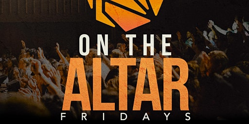 Prophecy Rooms & Fire on the Altar Fridays Intercession