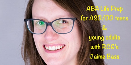 ABA Life Prep for teens and young adults with Jamie Bass of RCG tickets