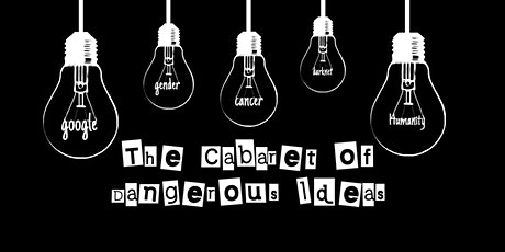 Cabaret of Dangerous Ideas tickets