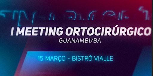 I Meeting Orto-cirúrgico