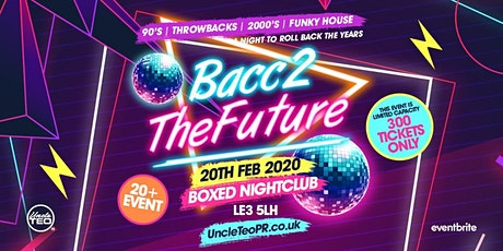 BACC2THEFUTURE [20+ EVENT] tickets