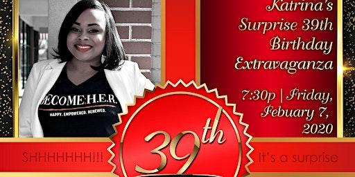 Katrina's SURPRISE 39th Birthday Extravaganza