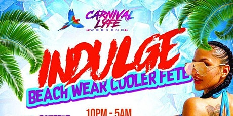 "EVENT #6 - INDULGE   "" BEACH WEAR COOLER FETE "" MIAMI CARNIVAL 2020 tickets"