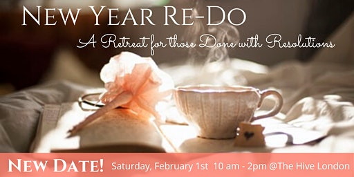New Year Re-Do! A retreat for those who are done with resolutions