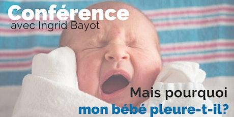 Conférence: Mais pourquoi mon bébé pleure-t-il? billets