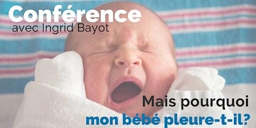 Conférence: Mais pourquoi mon bébé pleure-t-il?