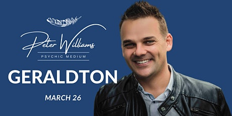 Geraldton - Peter Williams Medium Searching Spirit Tour tickets