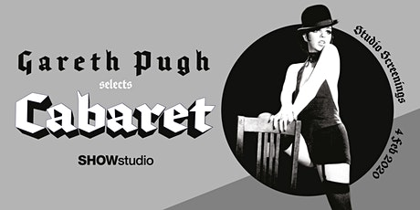 Studio Screenings: Gareth Pugh selects Cabaret (1972) tickets
