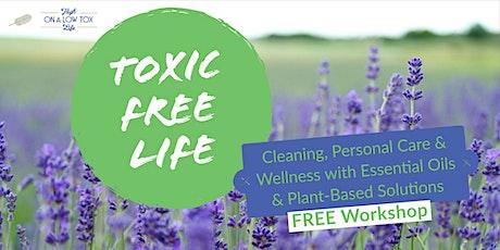 Toxic Free Life -- FREE Workshop -- tickets