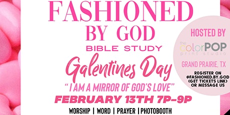 Fashioned By God Bible Study (Hosted by The ColorPop) Doors Open at 6:30P tickets