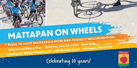 Mattapan on Wheels 10th Annual Bike-a-thon: A Celebration! tickets