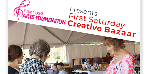 Palm Coast Arts Foundation First Saturday Creative Bazaar