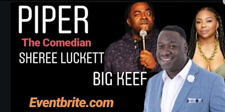 PIPER the Comedian with Sheree Luckett and Big Keef  tickets