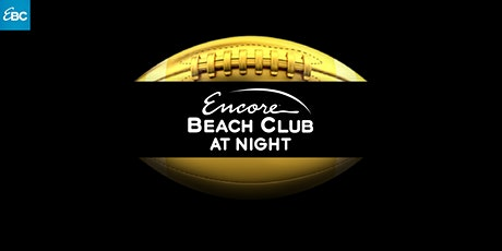 THE BIG GAME VIEWING PARTY at EBC at Night - FEB. 02 - FREE Guestlist! tickets