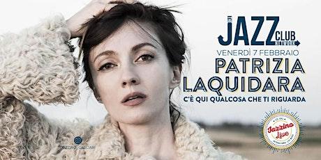 Patrizia Laquidara - Live at Jazzino for JCN20 biglietti