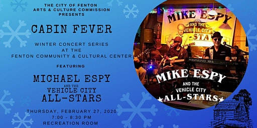Cabin Fever w/ Mike Espy & the Vehicle City All-Stars