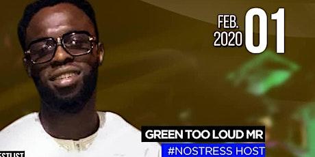 Green TooLoud Mr Nostress Host #Afrovibes tickets