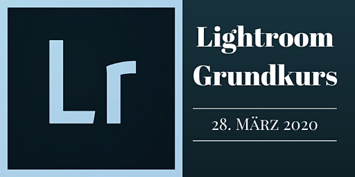Lightroom Grundkurs 28.3.20 in Zürich