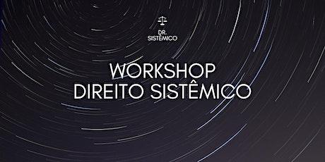 Dr. Sistêmico | Workshop Direito Sistêmico ingressos